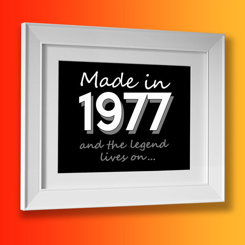Made In 1977 and The Legend Lives On Framed Print Black