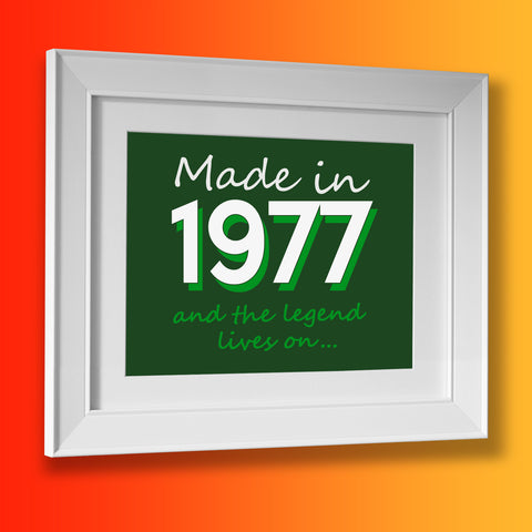 Made In 1977 and The Legend Lives On Framed Print Bottle Green
