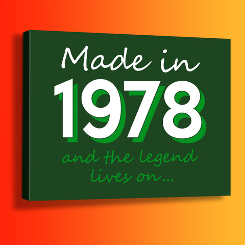 Made In 1978 and The Legend Lives On Canvas Print Bottle Green
