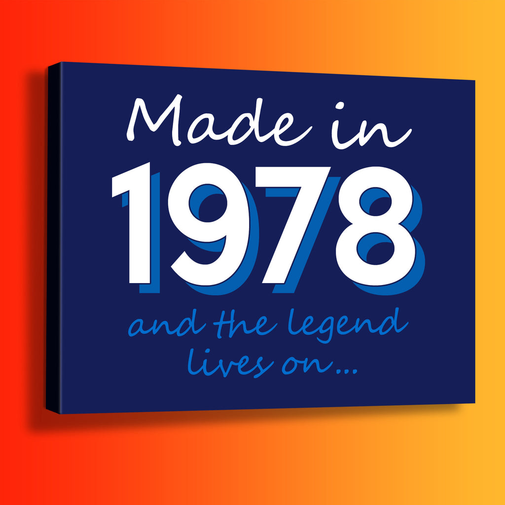 Made In 1978 and The Legend Lives On Canvas Print Navy