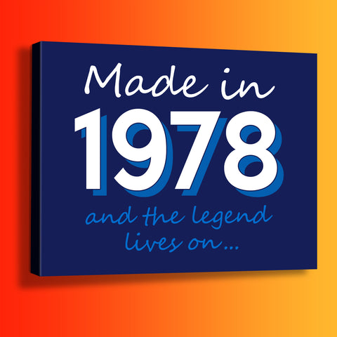 Made In 1978 and The Legend Lives On Canvas Print