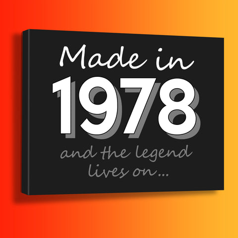 Made In 1978 and The Legend Lives On Canvas Print Black