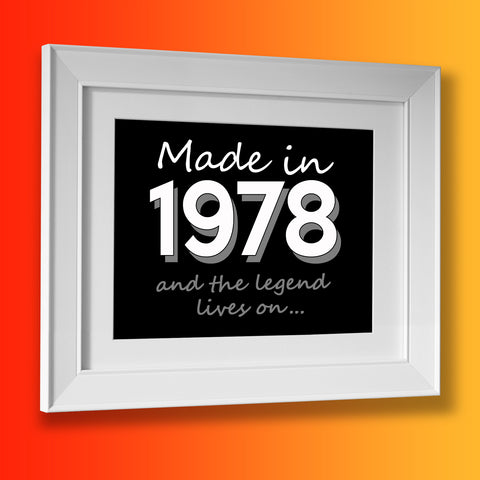 Made In 1978 and The Legend Lives On Framed Print Black