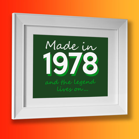 Made In 1978 and The Legend Lives On Framed Print Bottle Green