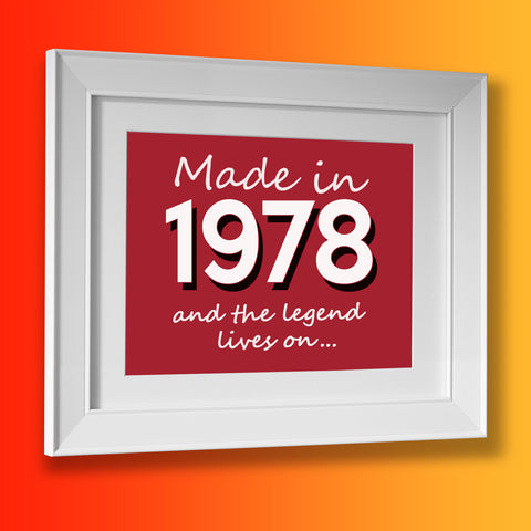 Made In 1978 and The Legend Lives On Framed Print Brick Red