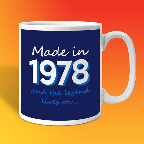 Made In 1978 and The Legend Lives On Mug