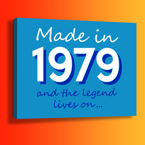 Made In 1979 and The Legend Lives On Canvas Print Azure