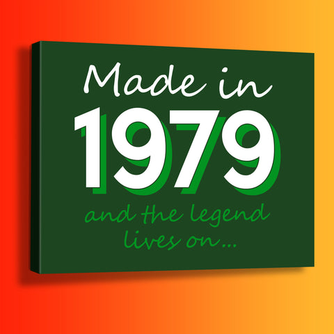 Made In 1979 and The Legend Lives On Canvas Print Bottle Green