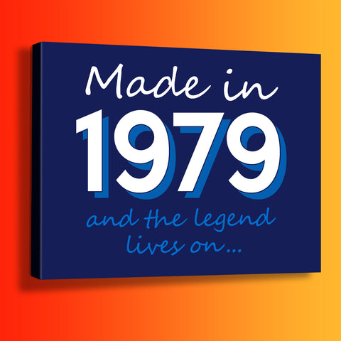 Made In 1979 and The Legend Lives On Canvas Print Navy