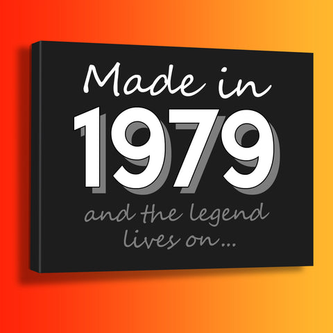 Made In 1979 and The Legend Lives On Canvas Print Black