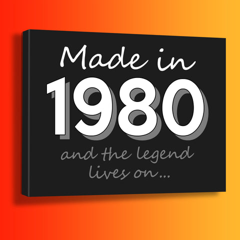 Made In 1980 and The Legend Lives On Canvas Print Black