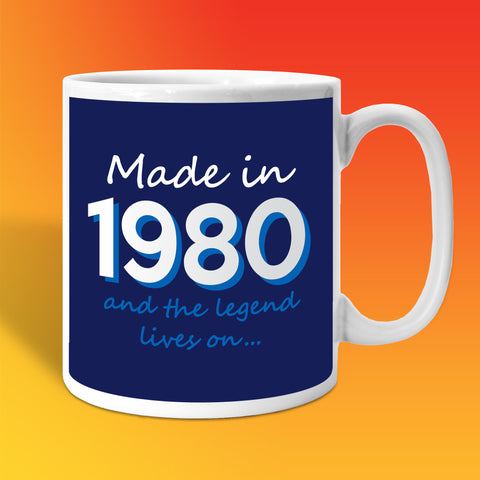 Made In 1980 and The Legend Lives On Mug
