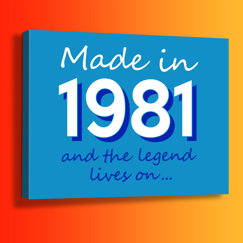 Made In 1981 and The Legend Lives On Canvas Print Azure