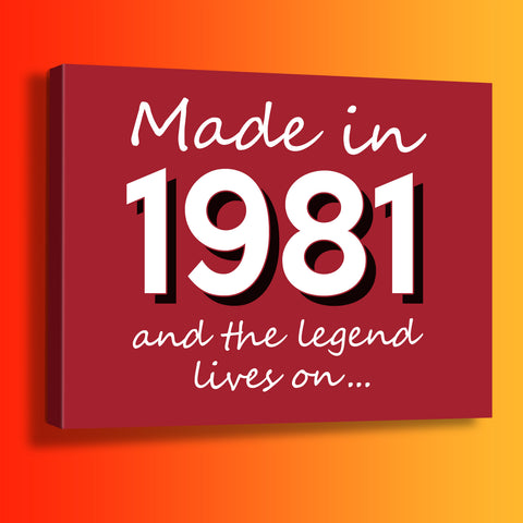 Made In 1981 and The Legend Lives On Canvas Print Brick Red