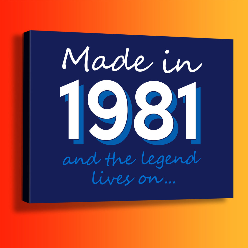 Made In 1981 and The Legend Lives On Canvas Print Navy