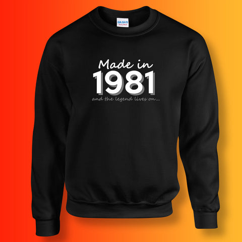 Made In 1981 and The Legend Lives On Sweater Black