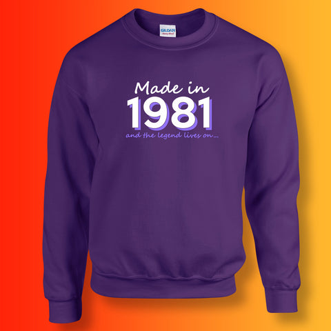 Made In 1981 and The Legend Lives On Sweater Purple