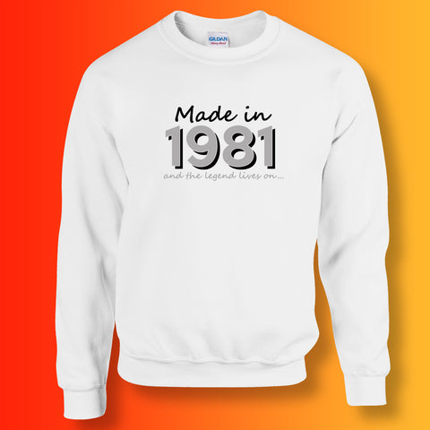 Made In 1981 and The Legend Lives On Sweater White