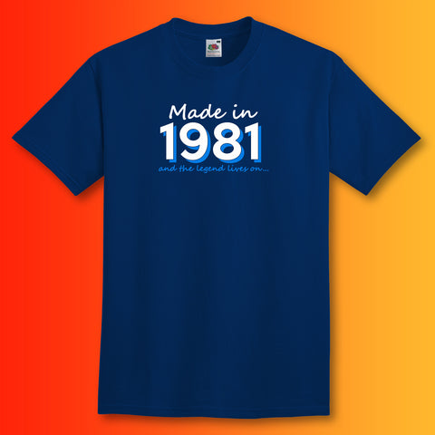 Made In 1981 and The Legend Lives On Unisex T-Shirt