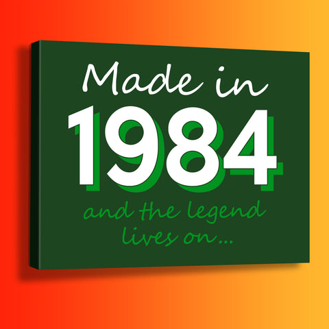 Made In 1984 and The Legend Lives On Canvas Print Bottle Green