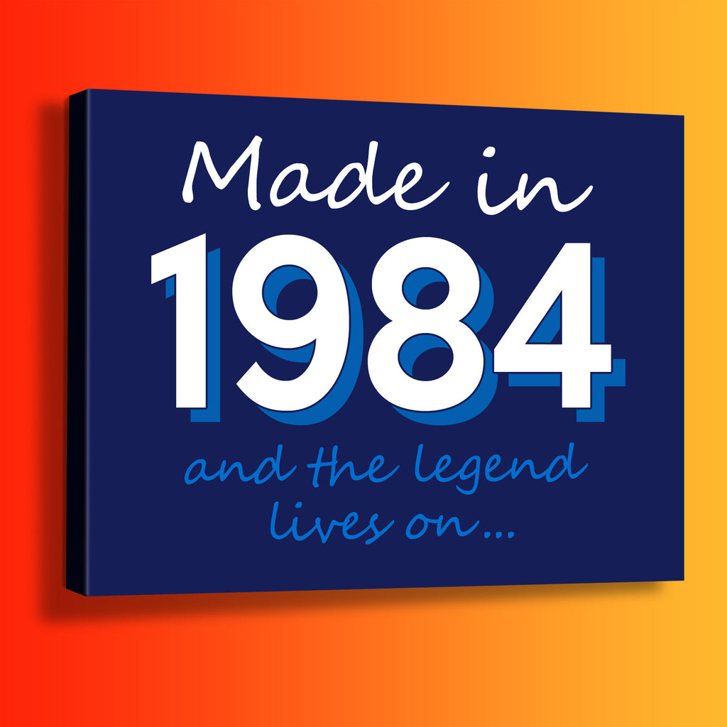 Made In 1984 and The Legend Lives On Canvas Print Navy