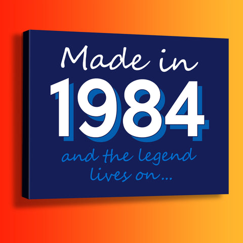 Made In 1984 and The Legend Lives On Canvas Print