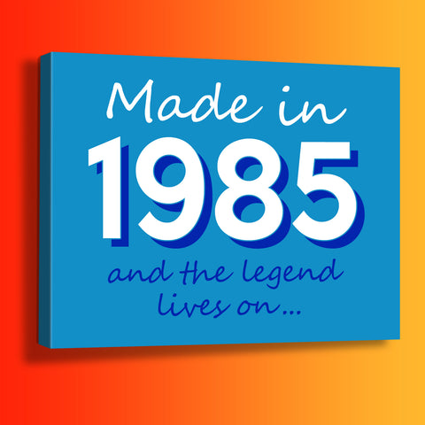 Made In 1985 and The Legend Lives On Canvas Print Azure