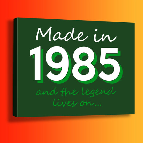 Made In 1985 and The Legend Lives On Canvas Print Bottle Green