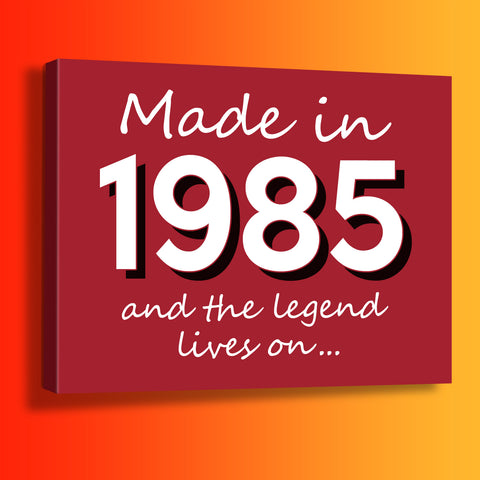 Made In 1985 and The Legend Lives On Canvas Print Brick Red
