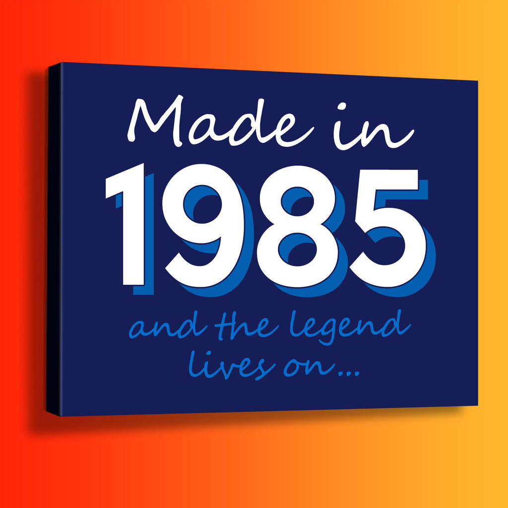 Made In 1985 and The Legend Lives On Canvas Print Navy