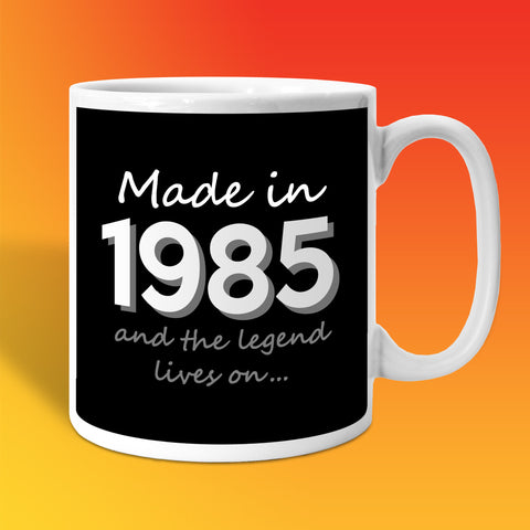 Made In 1985 and The Legend Lives On Black