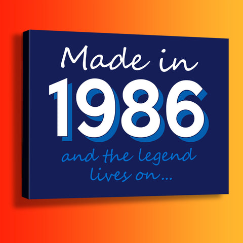 Made In 1986 and The Legend Lives On Canvas Print