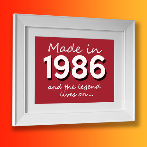 Made In 1986 and The Legend Lives On Framed Print Brick Red
