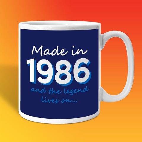 Made In 1986 and The Legend Lives On Mug