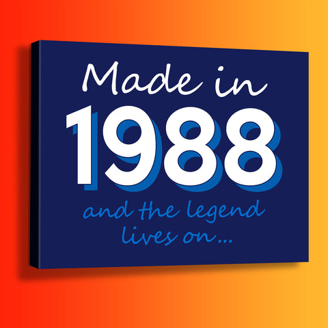Made In 1988 and The Legend Lives On Canvas Print