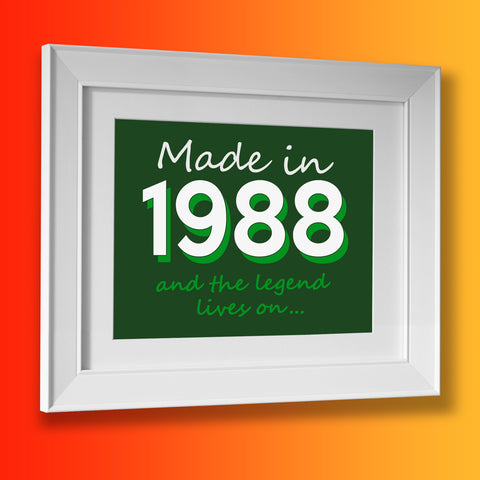 Made In 1988 and The Legend Lives On Framed Print Bottle Green