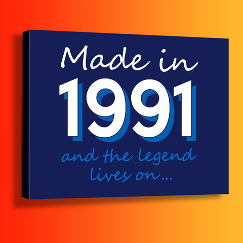 Made In 1991 and The Legend Lives On Canvas Print