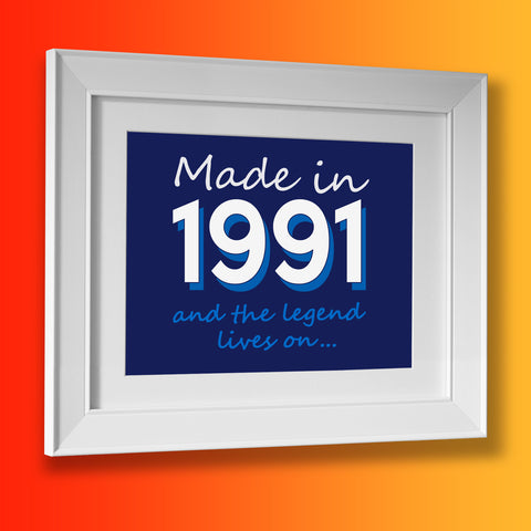 Made In 1991 and The Legend Lives On Framed Print