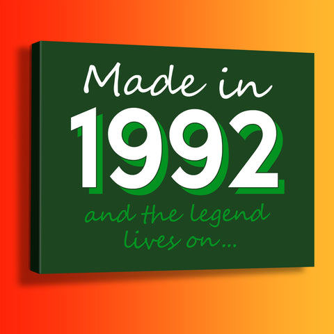 Made In 1992 and The Legend Lives On Canvas Print Bottle Green