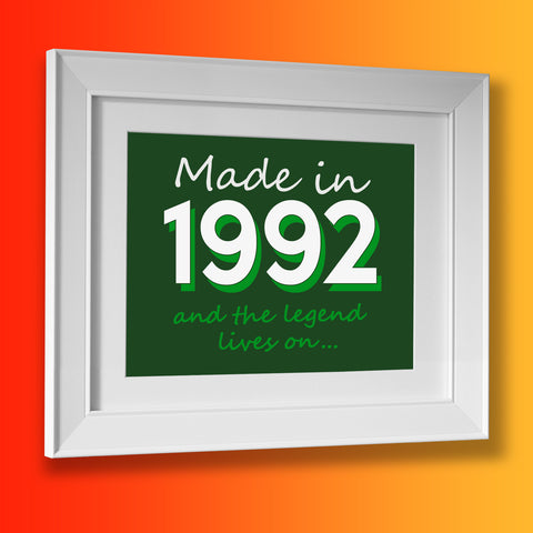 Made In 1992 and The Legend Lives On Framed Print Bottle Green