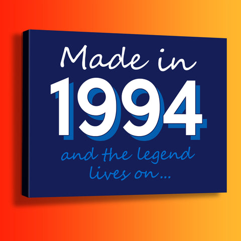 Made In 1994 and The Legend Lives On Canvas Print