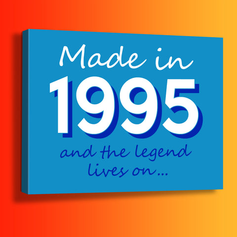Made In 1995 and The Legend Lives On Canvas Print Azure