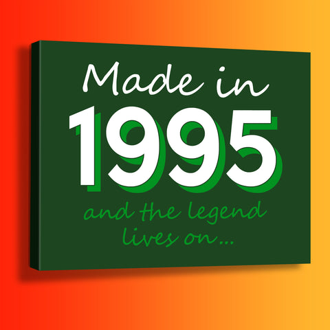 Made In 1995 and The Legend Lives On Canvas Print Bottle Green
