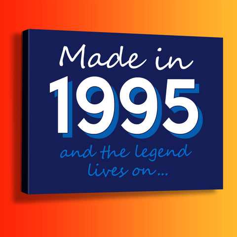 Made In 1995 and The Legend Lives On Canvas Print