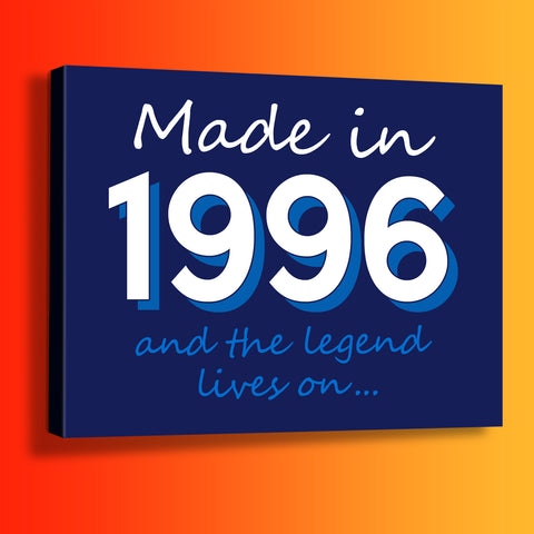 Made In 1996 and The Legend Lives On Canvas Print