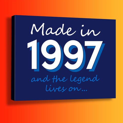 Made In 1997 and The Legend Lives On Canvas Print