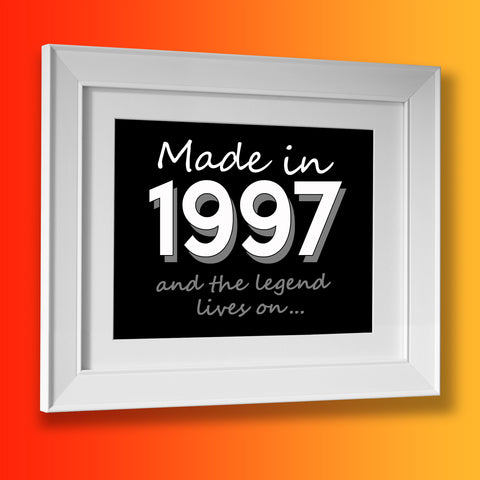 Made In 1997 and The Legend Lives On Framed Print Black