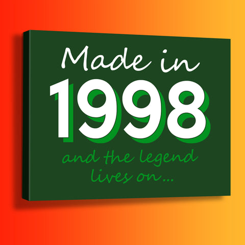 Made In 1998 and The Legend Lives On Canvas Print Bottle Green