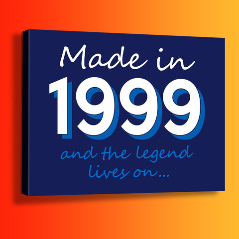 Made In 1999 and The Legend Lives On Canvas Print
