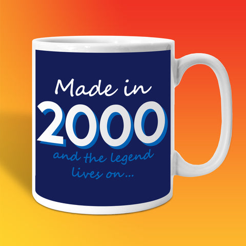 Made In 2000 and The Legend Lives On Mug